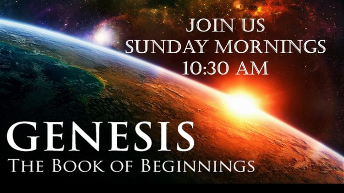 Current Sermon Series: Genesis-The Book Of Beginnings